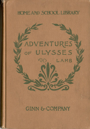 The adventures of Ulysses. By Charles Lamb. Edited with notes for schools. With additional notes by ...