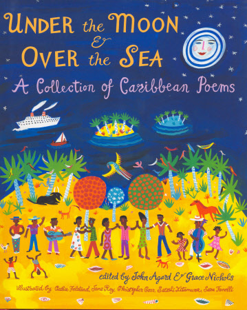 Under the moon & over the sea : a collection of Caribbean poems, edited by John Agard & Grace ...