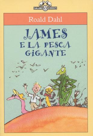 James e la pesca gigante [by] Roald Dahl ; illustrazioni di Quentin Blake.