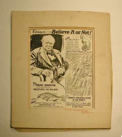 'Ripleys, believe it or not' - Sir Winston Churchill (1874 - 1965)