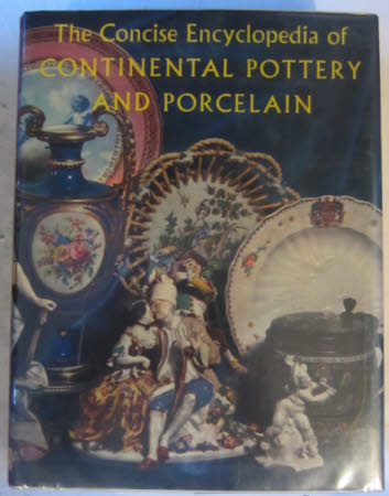 The Concise Encyclopaedia of Continental Pottery and Porcelain