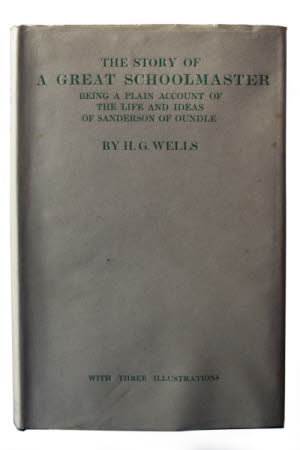 The story of a great schoolmaster . being a plain account of the life and ideas of Sanderson of ...