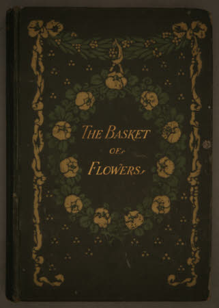 The basket of flowers. a tale for the young from the German of Christoph von Schmid.
