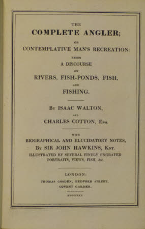The complete angler; or contemplative man's recreation: . being a discourse on rivers, fish-ponds, ...