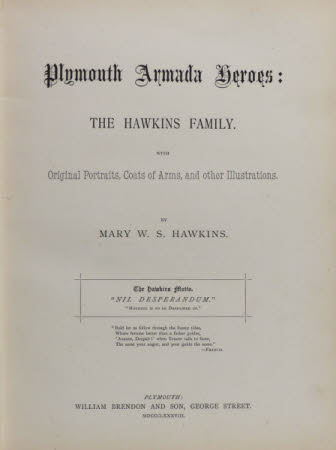 Plymouth Armada heroes: the Hawkins family. . With original portraits, coats of arms, and other ...