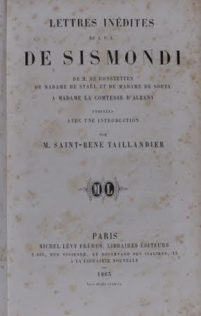 Lettres inédites de J.C.L. de Sismondi . de M. de Bonstetten de Madame de Staël et de Madame de ...