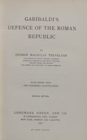 Garibaldi' defence of the Roman republic by George Macaulay Trevelyan ...