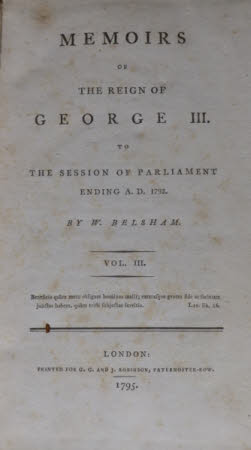 Memoirs of the reign of George III. . To the session of Parliament ending A.D. 1793. By W. Belsham. ...